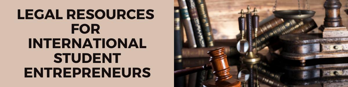 Legal Resources for International Student Entrepreneurs