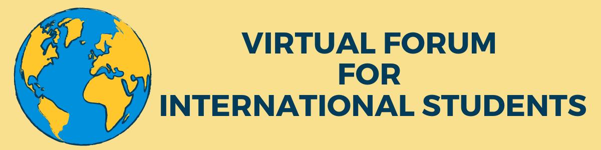 Virtual Forum for International Students